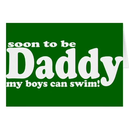 Soon to be Daddy Greeting Cards