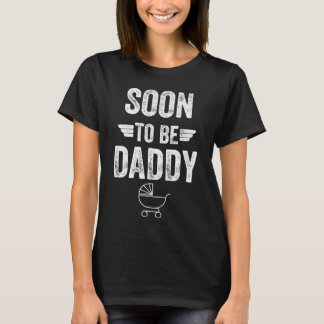 Soon to be daddy T-Shirt