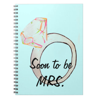 """""""soon to be MRS."""" Spiral Note Books"""