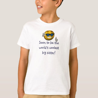 """Soon to be the World's Coolest Big Sister!"" T-Shirt"