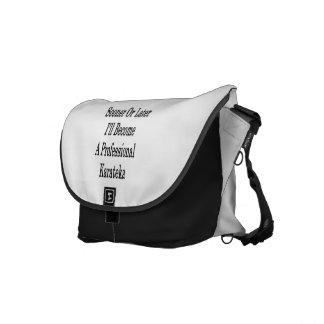 Sooner Or Later I'll Become A Professional Karatek Messenger Bag