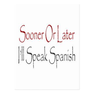 Sooner Or Later I'll Speak Spanish Postcard