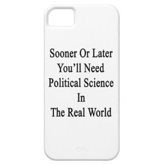 Sooner Or Later You'll Need A Political Science In iPhone 5 Cover