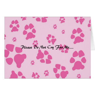 sophisticated-rose-dog-paw-, Please Do Not Cry ... Card