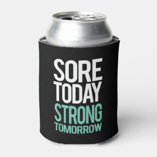 Sore Today, Strong Tommorow Can Cooler
