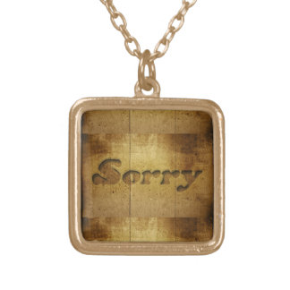 Sorry-229978 SORRY APOLOGY REGRET WOODEN SAYINGS C Gold Plated Necklace