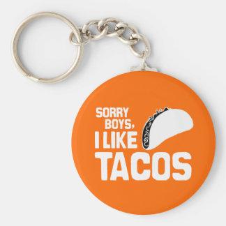 SORRY BOYS I LIKE TACOS - WHITE -.png Keychain