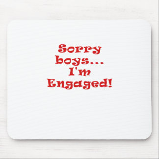 Sorry Boys Im Engaged Mouse Pad