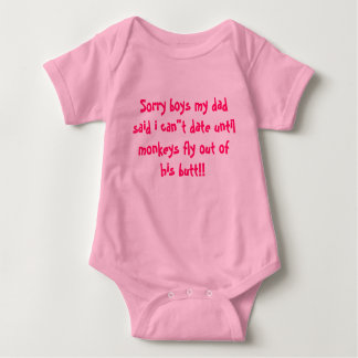 """Sorry boys my dad said i can""""t date until monke... baby bodysuit"""