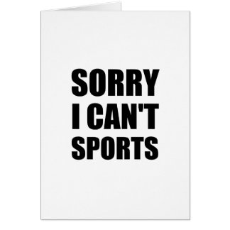 Sorry Can't Sports Card