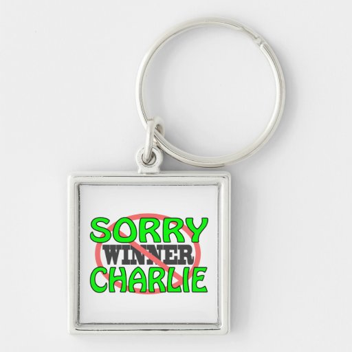 Sorry Charlie - Not Winner Keychains
