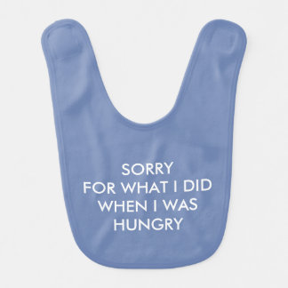 SORRY FOR WHAT I DID / HANGRY Blue Baby Bib