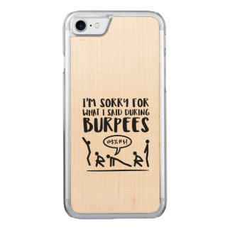 Sorry for What I Said During Burpees Carved iPhone 8/7 Case