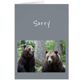 Sorry for what you said Bear Animal Humor Card