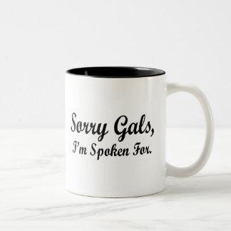 Sorry Gals Spoken For Mug