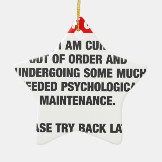 Sorry I Am Currently Out Of Order Ceramic Ornament