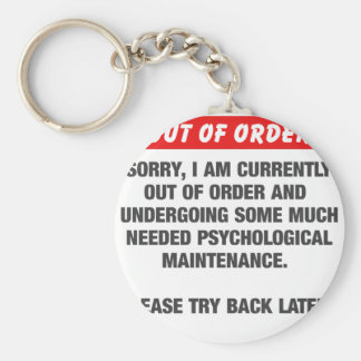 Sorry I Am Currently Out Of Order Key Ring