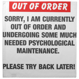 Sorry I Am Currently Out Of Order Napkin