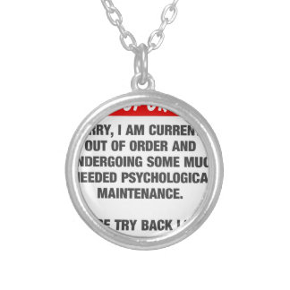 Sorry I Am Currently Out Of Order Silver Plated Necklace