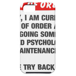 Sorry I Am Currently Out Of Order Tough iPhone 5 Case