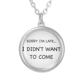 Sorry I Am Late Silver Plated Necklace