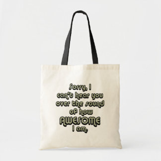 Sorry I can t hear you over the sound of how Tote Bags