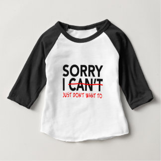 Sorry I Can't Baby T-Shirt