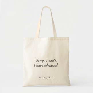 """Sorry, I can't. I have rehearsal"" music tote bag"