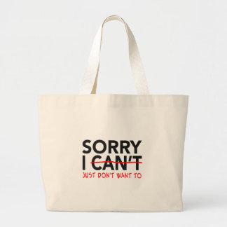 Sorry I Can't Large Tote Bag