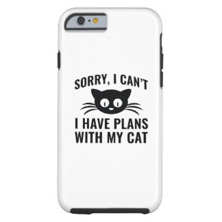 Sorry I Can't Tough iPhone 6 Case