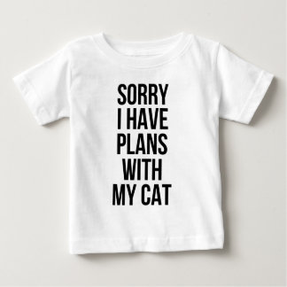 Sorry I Have Plans with my Cat Baby T-Shirt