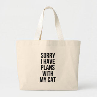 Sorry I Have Plans with my Cat Large Tote Bag
