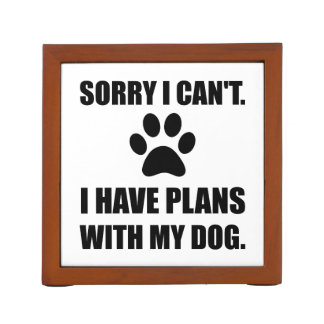 Sorry I Have Plans With My Dog Funny Desk Organiser
