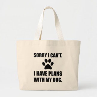 Sorry I Have Plans With My Dog Funny Large Tote Bag
