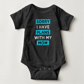 Sorry I have plans with my mom son shirt