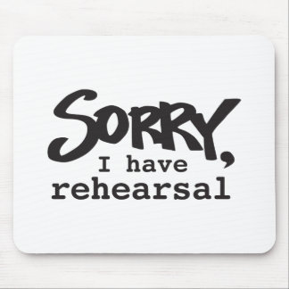 Sorry, I have rehearsal Mouse Pad
