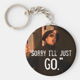 """Sorry I'll Just Go"" Key Ring"