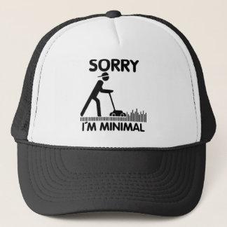 Sorry i´m minimum trucker hat