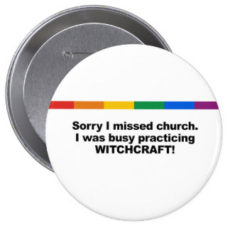 Sorry I missed church, I was busy practicing Witch 10 Cm Round Badge