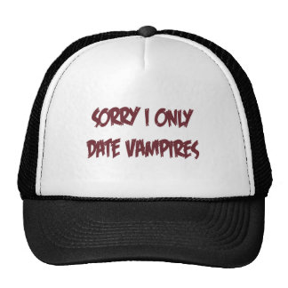 Sorry I only date vampires Mesh Hats
