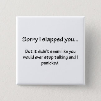 Sorry I Slapped You... 15 Cm Square Badge
