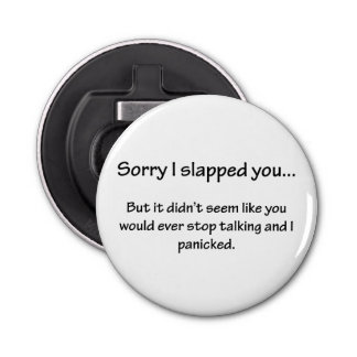 Sorry I Slapped You... Bottle Opener