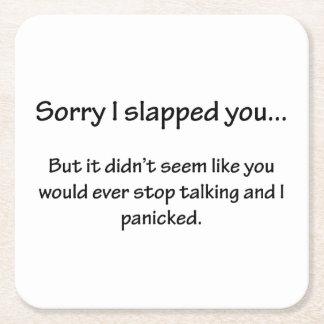 Sorry I Slapped You... Square Paper Coaster