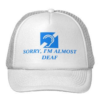 SORRY, I'M ALMOST DEAF CAP