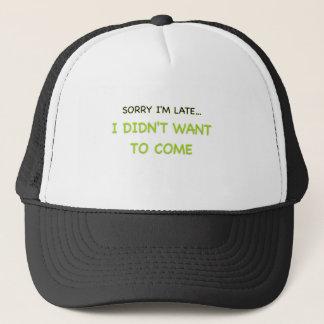 Sorry I'm Late Trucker Hat