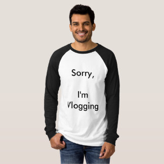 Sorry I'm Vlogging T-Shirt