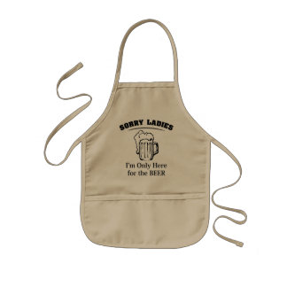 Sorry Ladies I'm Only Here For The Beer Kids' Apron