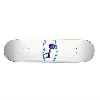 Sorry Ladies I'm Taken 21.3 Cm Mini Skateboard Deck