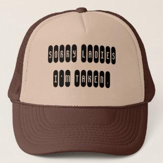 Sorry ladies i'm taken. trucker hat