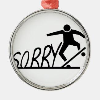 sorry metal ornament